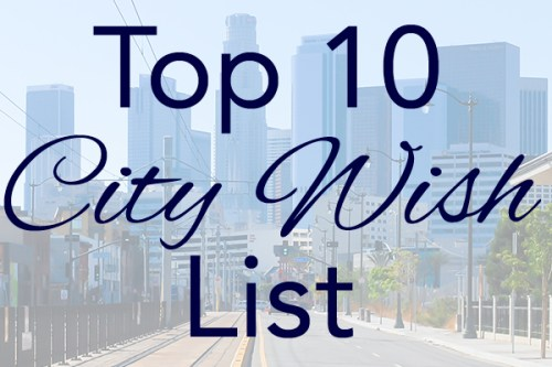 Top 10 city wish list blog graphic for 50 Cities and counting