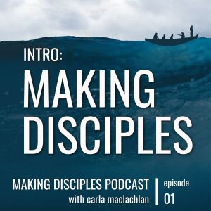 Intro: Making Disciples - Making Disciples Podcast - Episode 1