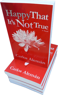 Happy That It's Not True by Carlos Aleman