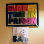 Summertime in Prison is Bad