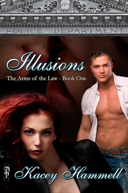 """""""Illusions (In the Arms of the Law, Book 1)"""" by Kacey Hammell"""