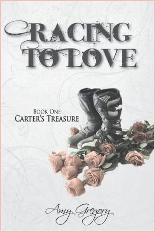 """""""Racing to Love (Book One, Carter's Treasure)"""" by Amy Gregory"""