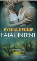 Fatal Intent – Ryshia Kennie