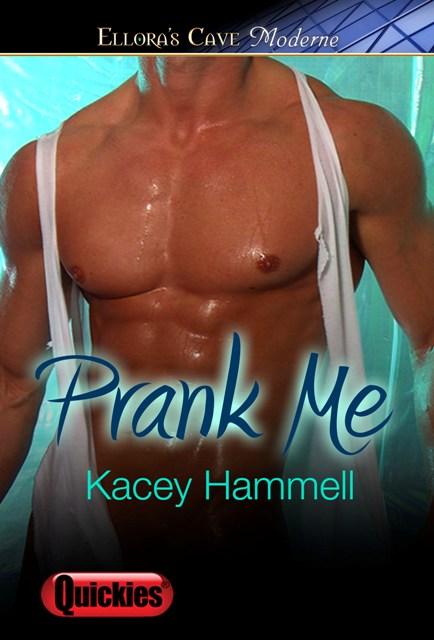Prank Me by Kacey Hammell
