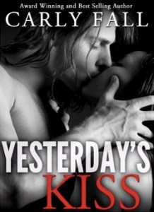 Yesterday_s Kiss (A Time Travel Paranormal Romance) - Kindle edition by Carly Fall. Literature & Fiction Kindle eBooks @ Amazon.com.
