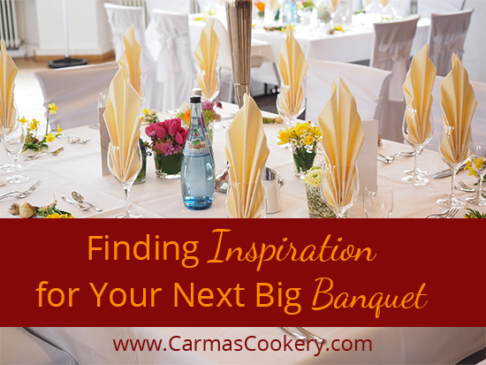 Finding Inspiration For Your Next Big Banquet