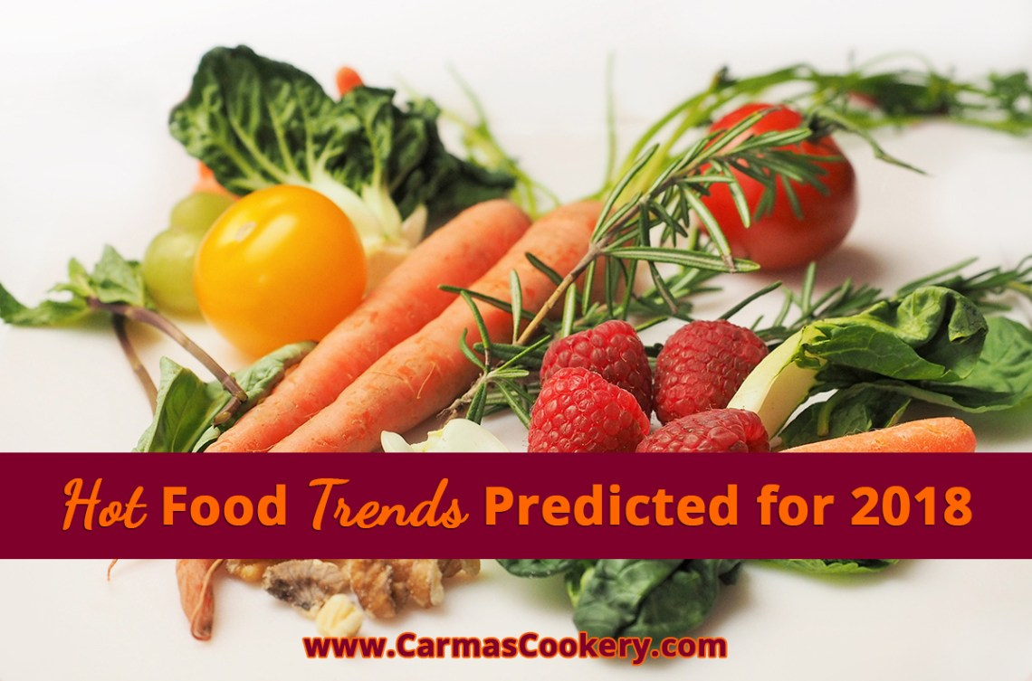 Hot Food Trends Predicted for 2018
