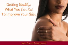 Getting Healthy: What You Can Eat To Improve Your Skin