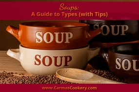 Soups: A Guide to Types (with Tips)