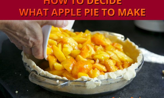 How To Decide What Apple Pie to Make