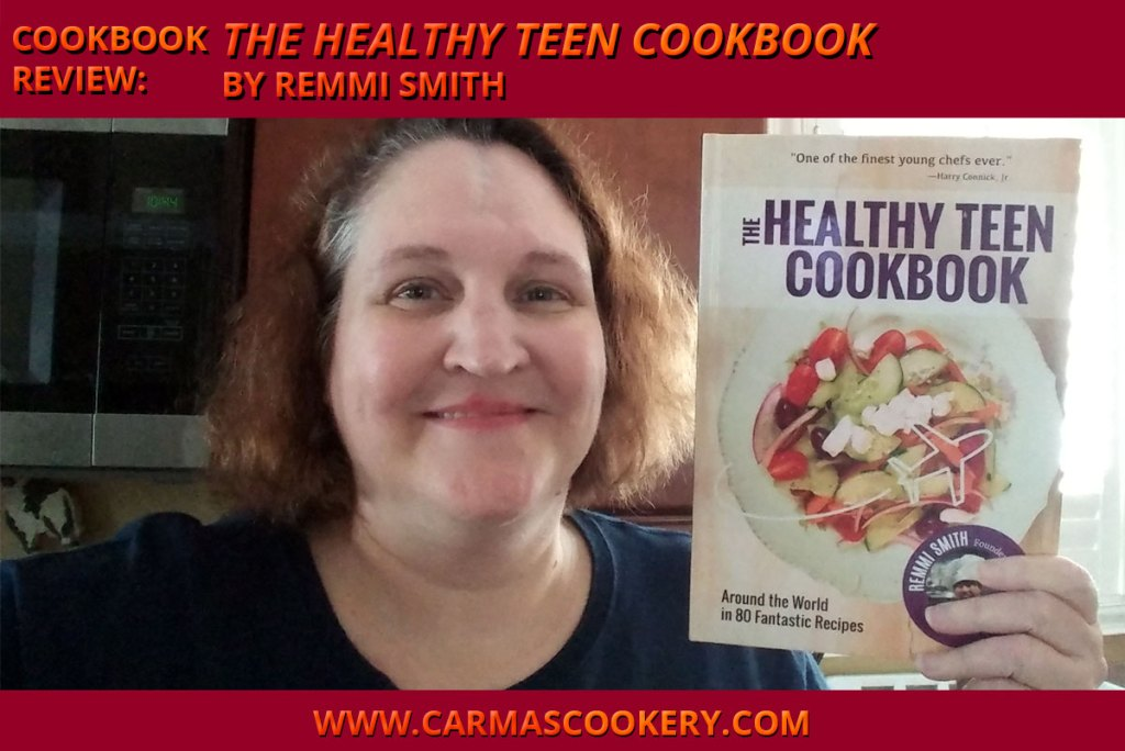 "Cookbook Review: ""The Healthy Teen Cookbook"" by Remmi Smith"