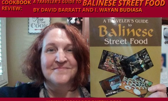 "Cookook Review: ""A Traveler's Guide to Balinese Street Food"" by David Barratt and I. Wayan Budiasa"