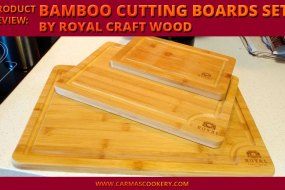 Product Review: Bamboo Cutting Boards Set by Royal Craft Wood