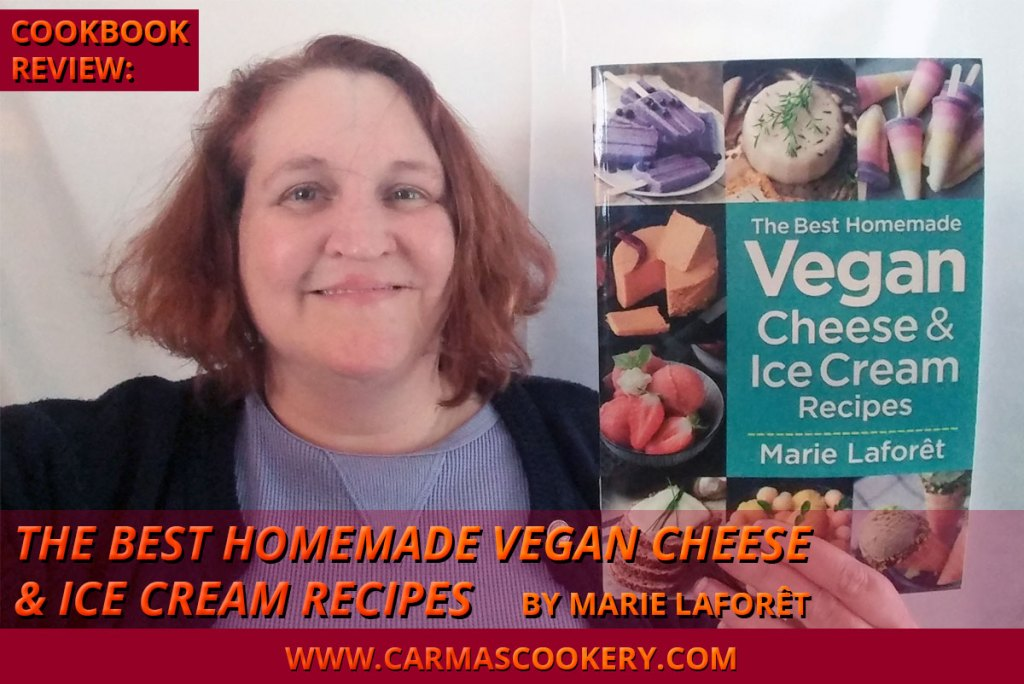 "Cookook Review: ""The Best Homemade Vegan Cheese & Ice Cream Recipes"" by Marie Laforêt"