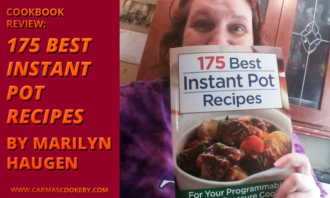 "Cookbook Review: ""175 Best Instant Pot Recipes"" by Marilyn Haugen"