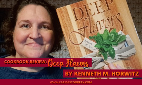 """Cookbook Review: """"Deep Flavors"""" by Kenneth M. Horwitz"""