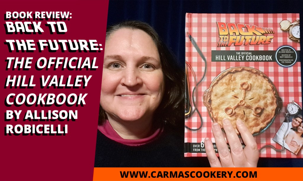 "Book Review: ""Back to the Future: The Official Hill Valley Cookbook"" by Allison Robicelli"