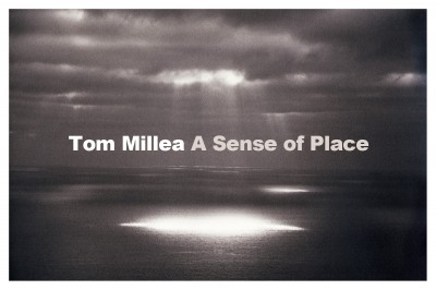 Photography Exhibit — Tom Millea — A Sense of Place