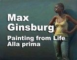 """""""Painting from Life, Alla Prima"""" with Max Ginsburg October 2017 http://www.carmelvisualarts.com/max-ginsburg/"""