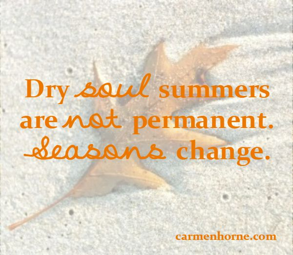 Dry Soul Summers Do Change