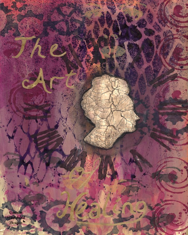 The Art of Healing art journal page. Healing is my 2017 word. www.carmenwhitehead.com