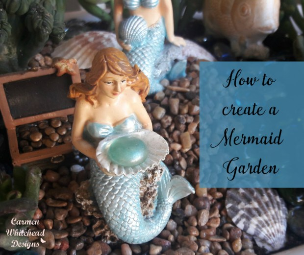 How to Create a Mermaid Garden by Carmen Whitehead Designs