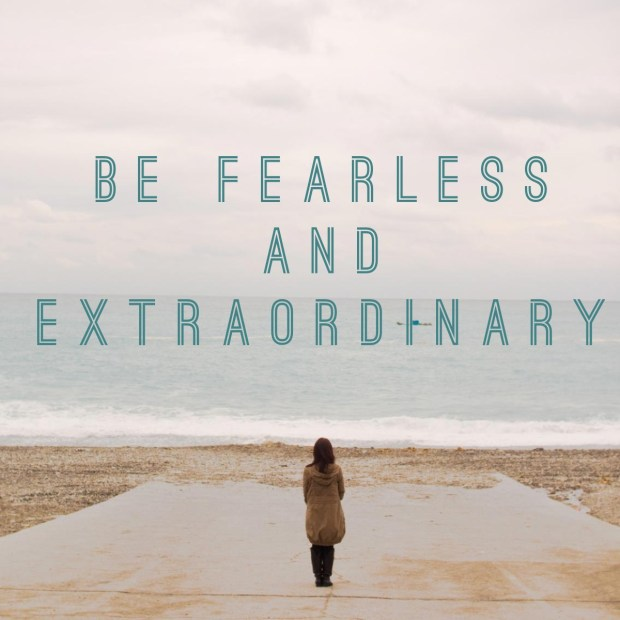 My word for 2018 is Fearless