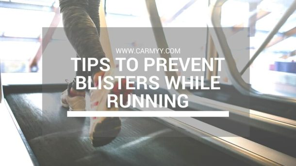 Tips to Prevent Blisters While Running www.carmyy.com