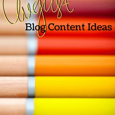 August Blog Content Ideas