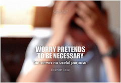 Worry Pretends To Be Necessary