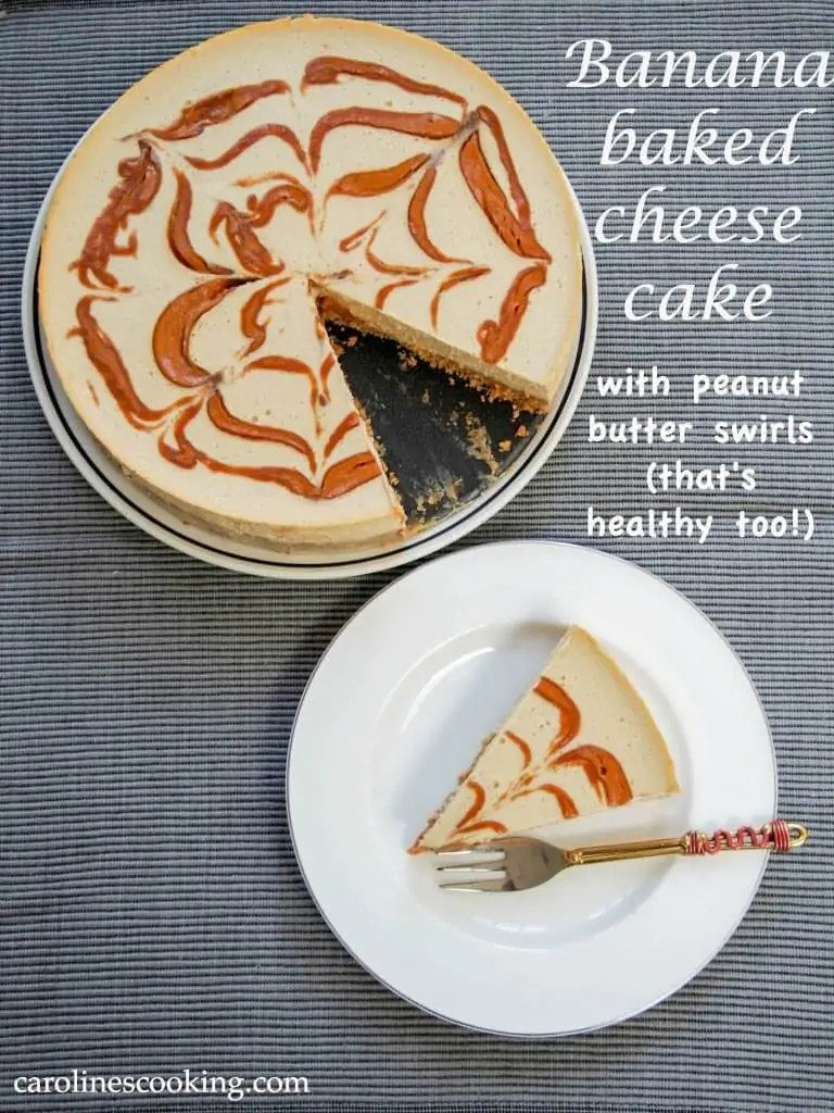 banana baked cheesecake with peanut butter swirls (that's healthy too!)