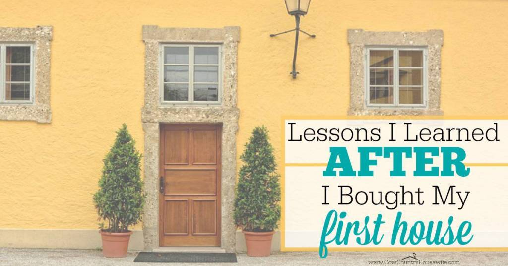Lessons We Learned AFTER Buying Our First House