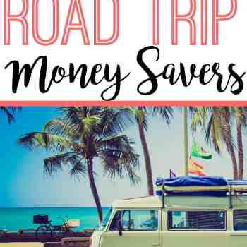 Ultimate Guide to Road Trip Money Savers