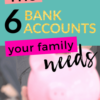 The 6 Bank Accounts that Your Family NEEDS