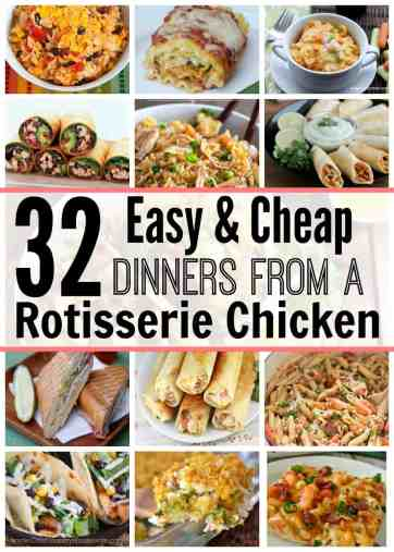 32 Easy & Cheap Dinners From a Rotisserie Chicken. BEST. LIST. EVER! We've had 4 of these this week with just ONE $4.99 chicken!!! I work late and we have busy kids, so these quick, easy and CHEAP meals that require little or no cooking! We're checking this every time I'm want to get delivery from now on!