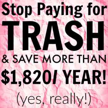 You can save money, more than $1,820/ year when you stop paying for trash! It might sound crazy, but it's true! Save money and live frugally.