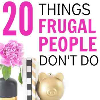 20 Things Frugal People Don't Do