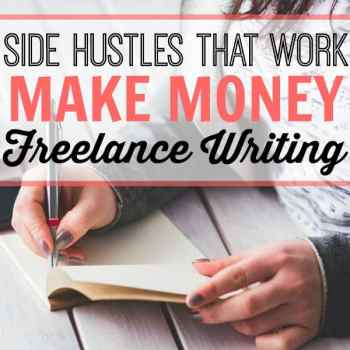 Side Hustles That Work: Make Money Freelance Writing