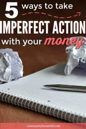 """You don't need to be perfect to start making your money work for you! These ways to take imperfect action hen budgeting are amazing! These """"little"""" things all add up to be so important! Isn't is better to start saving a little than to not save at all? (Spoiler: YES!)"""