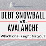 Debt Snowball vs. Avalanche
