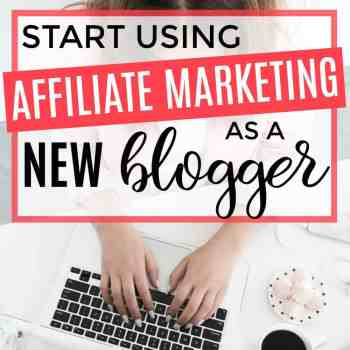 How to Start Using Affiliate Marketing for Bloggers