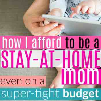 How I Afford to be a Stay at Home Mom