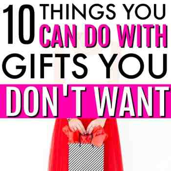 10 Things to Do with Unwanted Gifts