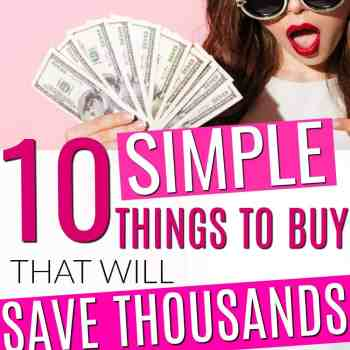 10 Purchases That Will Save You Thousands This Year
