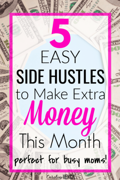 How busy moms can make money from home as a side hustle. Easy and simple ways to make money from home without joining an mlm. Perfect for moms with kids or people who want to make some extra money fast this month.