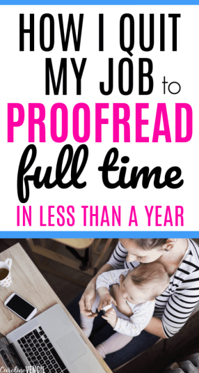 How I Quit My Job to Proofread Full Time From Home as a Mom. Working at home as a busy mom as a proofreader is a great way to earn a full time or part time income. It's a great side hustle too! If you are looking for a fun way to earn a lot of money at home working your own hours and being your own boss, then you need to hear about how to start working at home as a proofreader so that you can work from where ever you want proofreading.