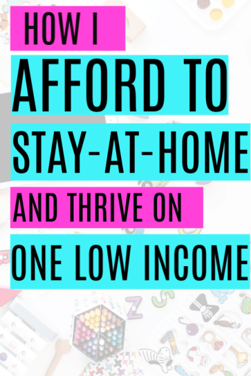 The best tips, tricks and ideas on How to Afford to be a Stay at Home Mom on One Income. How to thrive and save money while living frugally on one income. Everything you need to know to learn how to stay at home with your kids. Even if you have a small or low income, you can still start saving money while staying at home and being a stay at home mom.