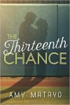 The Thirteenth Chance by Amy Matayo
