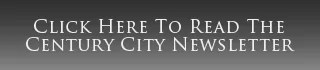 Click here to read the Century City Newsletter
