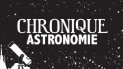 Chronique astronomie